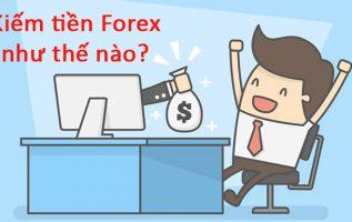 Kiếm tiền forex như thế nào